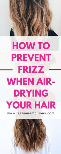 How To Prevent Frizz When Air-Drying Your Hair