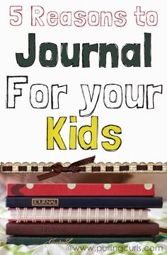 5 Reasons to try journaling for your kids -- There's a lot of benefits to YOU for journaling for your kids.  Give it a try!