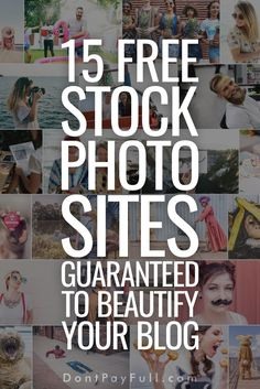 15 Totally Free Stock Photo Sites Guaranteed to Beautify Your Blog #DontPayFull