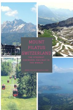 Going up Mount Pilatus in Switzerland is one of the things one must do in Switzerland