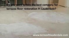 How to Find Experts for Terrazzo Floor Restoration in Ft Lauderdale  Terrazzo Floor Restoration in Ft Lauderdale Terrazzo Restoration in Ft Lauderdale Terrazzo Restoration Floor Ft Lauderdale
