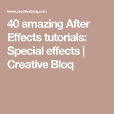 40 amazing After Effects tutorials: Special effects | Creative Bloq