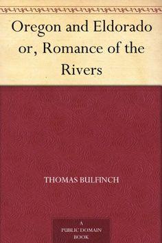 Oregon and Eldorado or, Romance of the Rivers by Thomas B... https://www.amazon.com/dp/B0076QXIFK/ref=cm_sw_r_pi_dp_x_mQznzbHV3JFWS