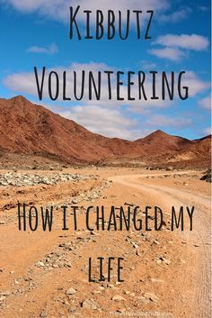 Kibbutz Volunteering - How it changed my life:
