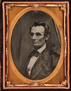 """ca. 1858, Daguerreotype portrait of Abraham Lincoln. By Christopher S.. Lincoln, with characterist modesty, professed not to be pleased with the portrait, and when he forwarded the daguerreotype to Harriet Chapman, his letter of transmittal noted that """"this is not a very good-looking picture, but it's the best that could be produced from the poor subject""""…"""