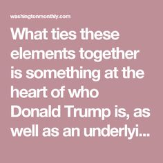 What ties these elements together is something at the heart of who Donald Trump is, as well as an underlying assumption that runs through the policies of the Republican party. It comes down to a belief that certain people are meant to dominate and others are destined to be dominated. Most often it is the wealthy (i.e., job creators) who are meant to dominate. But it extends to the idea that the U.S. should dominate the rest of the world…that white people should dominate people of color…that…
