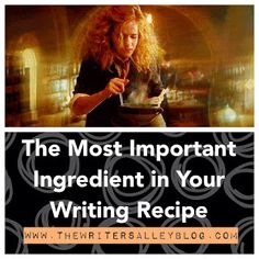 The Writers Alley: The Most Important Ingredient in Your Writing Reci...