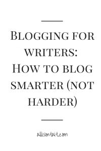 Blogging for writers: Tips to help maximise your blog efforts | allisontait.com