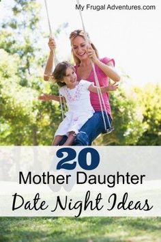 Mother- Daughter Date Ideas- 20 ideas to spend quality time with your little girl.