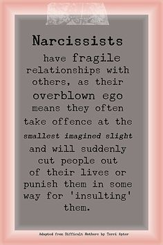 Narcissist have fragile relationships with others, as there over blown ego means they take offence at the smallest imagined slight. Take there abuse. Narcissistic People, Narcissistic Behavior, Narcissistic Sociopath, Narcissistic Personality Disorder, Narcissistic Mother In Law, Daughters Of Narcissistic Mothers, The Words, Just In Case, Just For You