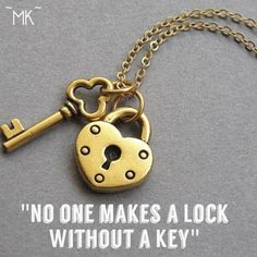 No one makes a lock without a key