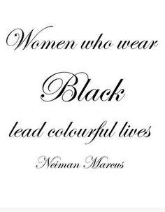 Women who wear Black lead colourful lives! {Neiman Marcus}