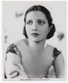 Kay FRANCIS (1905-1968) * AFI Top Actress nominee > Years active: 1925–48 > Born Katharine Edwina Gibbs, Jan 13, 1905 Oklahoma > Died Aug 26, 1968 (aged 63) New York City, breast cancer > Occupation: Actress > Spouse(s): James Dwight Francis (1922–24 div); William Gaston (div); Kenneth MacKenna (1931–33 div); Eric Barnekow (1939 – 19?? div); John Meehan (div). Photo 1931
