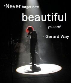Thank you My Chemical Romance for helping me to believe in myself. For making me not care if someone calls me something insulting and to just laugh at it because they probably think that they're a fail and the only way for them to not think that is to make someone else feel bad about themselves! ❤
