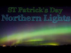 St Patrick's Day Northern Lights[Aurora Borealis] Time Lapse - March 17/18,2015 - Ottawa,Canada - YouTube