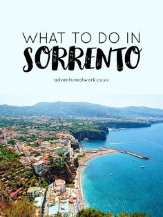 Sorrento may be known as the Gateway to the Amalfi Coast but it's so much more than just a gateway. It's got a panoramic view of the Bay of Naples, amazing food, sunny weather, and while a little touristy, still has an authentic vibe. Here are the best things to do while in Sorrento. // Adventure at Work