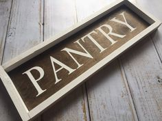Pantry sign rustic framed hand painted sign by PrimandProperToo (Diy Wood Work Laundry Rooms) Rustic Signs, Wooden Signs, Woodworking Desk Plans, Woodworking Shop, Woodworking Joints, Sign Fonts, Pantry Sign, Rustic Frames, Hand Painted Signs