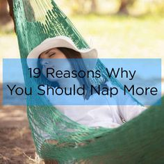 19 Scientific Reasons Why You Should Take More Naps. Do I really need a scientific reason?