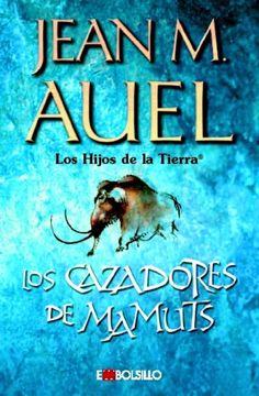 Entre Libros: Saga Los Hijos de la Tierra, Jean M. Auel.