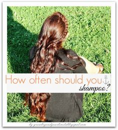 Care: How often should you shampoo? Hair care tips to grow super long hair!