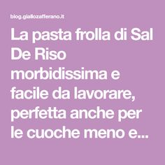La pasta frolla di Sal De Riso morbidissima e facile da lavorare, perfetta anche per le cuoche meno esperte, ideale per torte e biscotti.