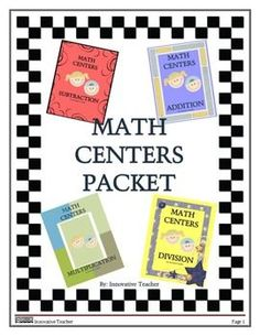 Math Centers Packet by Innovative Teacher includes 20 center activities that will strengthen your student's understanding of addition, subtraction, multiplication, and division.