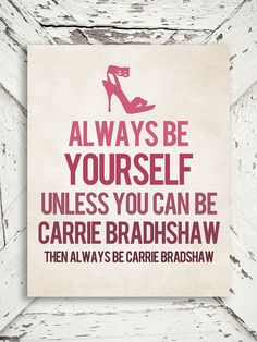 Carrie bradshaw als inspiratiebron inclusief haar mooie quotes : Fashion, lifestyle, writing Schrijfster SJP Sarah Jessica Parker Sex and the city Shoes