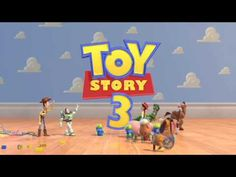 TOY STORY 3 - All  cartoon characters are so cute. And it is to do with a friendship.