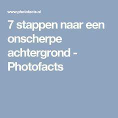 7 stappen naar een onscherpe achtergrond - Photofacts