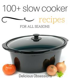 100+ Slow Cooker Recipes For All Seasons // deliciousobsessions.com // #slowcooker #healthy #recipes #crockpot #nourishing