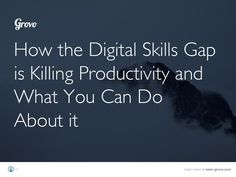How the Digital Skills Gap is Killing Productivity, and What You Can Do About It. --> As today's workforce adopts new technologies, only 1 in 10 workers consider themselves proficient with the digital tools they use every day. Meanwhile, rapid t…