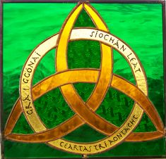 Gra i gconai -- Love Forever;  Siochan leat -- Peace Be With You;  Cearta tri aontacht -- Justice Through Unity