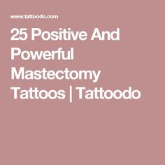25 Positive And Powerful Mastectomy Tattoos   Tattoodo