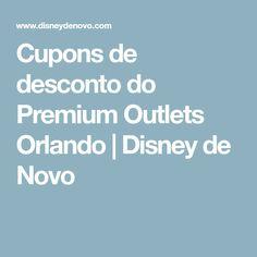 Cupons de desconto do Premium Outlets Orlando   Disney de Novo
