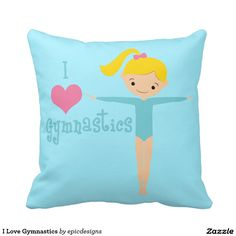 I Love Gymnastics Teal Blue Throw Pillow with a cute little girl gymnast for kids room decor.