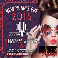 Hooray Henrys New Years 2015 -- 2015 Hooray Henry's NYE, Hooray Henry's New Years 2015 on 31st December 2014 at Hooray Henry's, 8713 Beverly Blvd, West Hollywood, CA 90048 – at 9:00 PM.