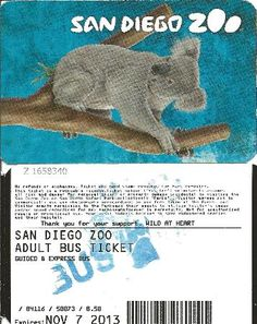 pic of my Admission Ticket for the Zoo and train ride to check it all out! San Diego Zoo  |  292