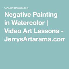 Negative Painting in Watercolor | Video Art Lessons - JerrysArtarama.com