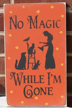 No Magic while I'm gone / Niente magia mentre sono via Halloween Signs, Holidays Halloween, Halloween Crafts, Halloween Magic, Happy Halloween, Rustic Halloween, Samhain Halloween, Halloween Ideas, Wicca Witchcraft