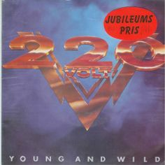 220 Volt Young and wild  7:Inch