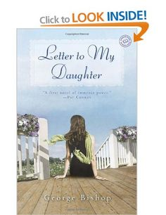 Letter to My Daughter: Amazon.co.uk: George Bishop: Books