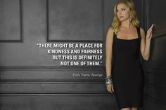 """""""There might be a place for kindness and fairness but this is definitely not one of them."""" -Emily Thorne, Revenge.   Stream it with @Netflix, @hulu, #Amazon, and #PlayOn!"""