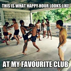 Happy hour muay Thai style...  LOL martial arts memes and humor
