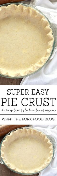 Gluten Free and Diary Free Pie Crust Recipe from What The Fork Food Blog | @WhatTheForkBlog | http://whattheforkfoodblog.com
