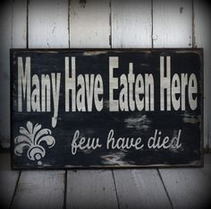 I need this!  That is Awesome!! Painted and distressed wood sign - Rustic, Home Decor, Wall Art, Kitchen Art. $65.00, via Etsy.