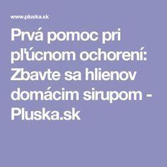 Prvá pomoc pri pľúcnom ochorení: Zbavte sa hlienov domácim sirupom - Pluska.sk Nordic Interior, Health Fitness, Diet, Health And Fitness, Fitness