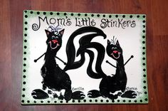Mom's Little Stinkers ;)