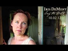 Iris DeMent is an American singer and songwriter whose musical style includes elements of the country and folk music genres.