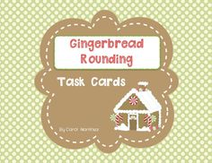Gingerbread Rounding Task Cards--perfect for 3rd grade review of rounding concepts. $