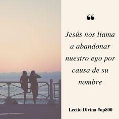 Jesús nos llama a abandonar nuestro ego por causa de su nombre #lectiodivina #op800 http://www.op.org/es/lectio/2016-08-10